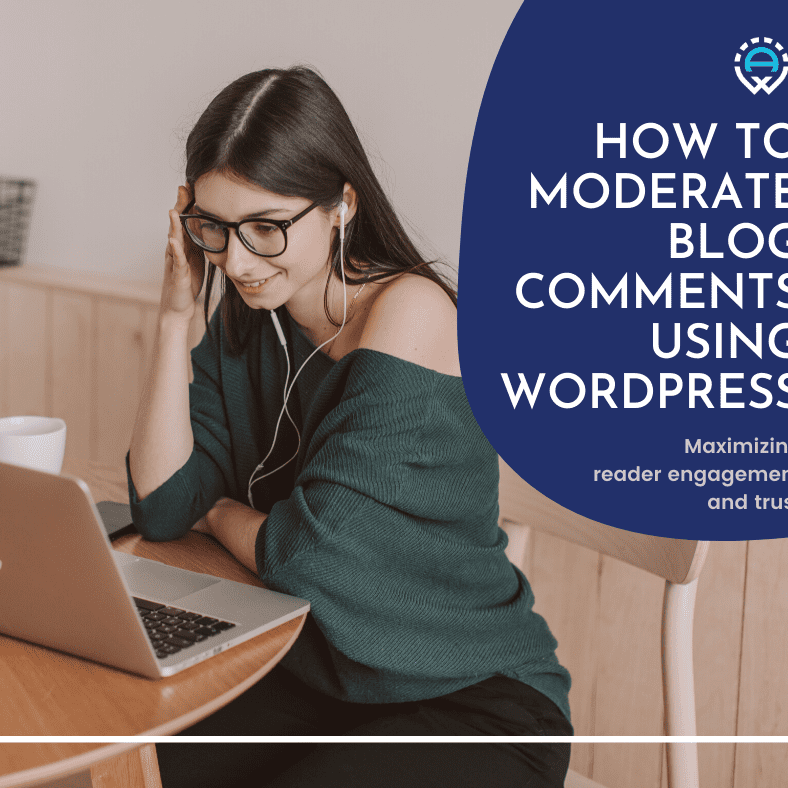 """Woman on laptop with text """"How to Moderate Blog Comments Using WordPress"""""""